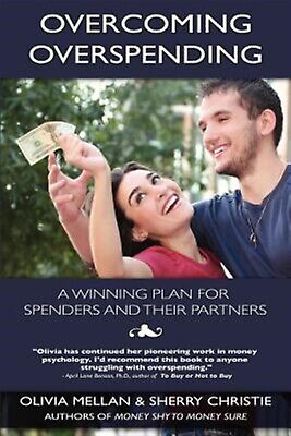 Overcoming Overspending Winning Plan for Spenders Their Pa by Mellan Olivia