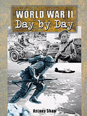 World War II: Day by Day, Darman, Peter & Shaw, Antony, Used; Good Book