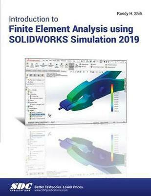 Introduction to Finite Element Analysis Using Solidworks Simulation 2019 by Rand