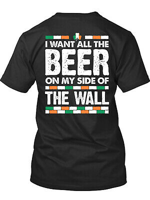 Donald Trump I want All The Beer On My Side Of The Wall New Men's Shirt MAGA Tee