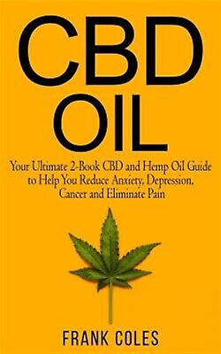 CBD Oil Your Ultimate 2-Book CBD Hemp Oil Guide Help You  by Coles Frank