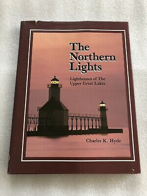 The Northern Lights Lighthouses of the Upper Great Lakes 3rd Printing Sept. 1990