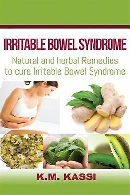 Irritable Bowel Syndrome Natural Herbal Remedies Cure Irr by Kassi MR K M