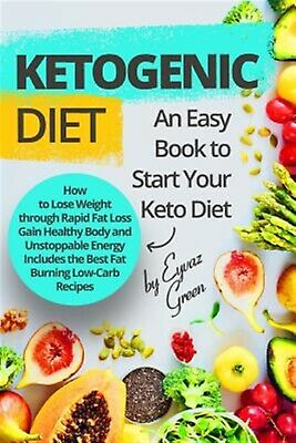 Ketogenic Diet An Easy Book Start Your Keto Diet How Lose by Green Eyvaz