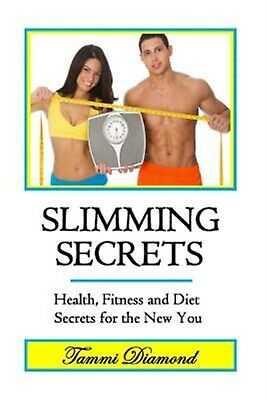 Slimming Secrets Health Fitness Diet Secrets for New Y by Diamond Tammi