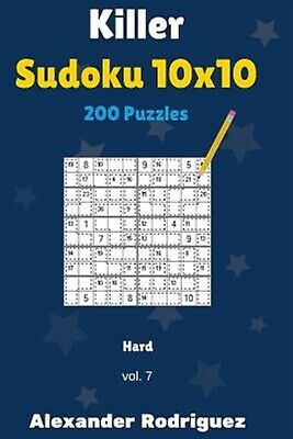 Killer Sudoku 10x10 Puzzles - Hard 200 Vol. 7 by Rodriguez, Alexander -Paperback