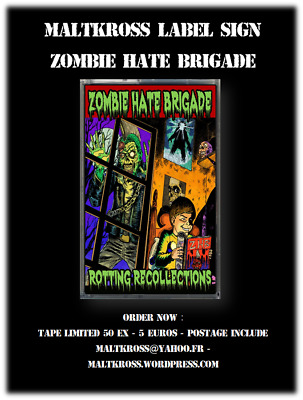 Zombie Hate Brigade – Rotten Recollections – Tape – 2016 – Maltkross Label