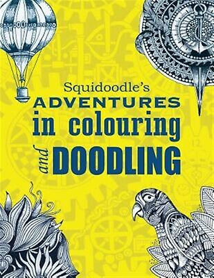Squidoodle's Adventures in Colouring Doodling An Intricate  by Turner Steve