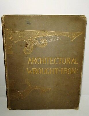 1888 Architectural Wrought Iron-Ancient & Modern-History-Kent-Architect-RARE 1st