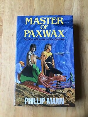 Master Of Paxwax - Phillip Mann - First Edition 1986 - Hardback Book - 1st