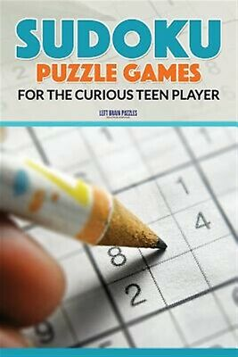Sudoku Puzzle Games for the Curious Teen Player by Left Brain Puzzles -Paperback