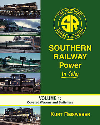 SOUTHERN RAILWAY POWER in Color, Vol. 1, Covered Wagon and Switchers (NEW BOOK)