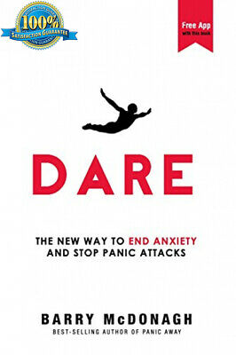 Dare: The New Way to End Anxiety and Stop Panic Attacks Paperback – May 8 2015