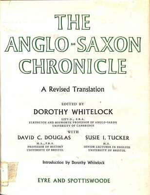 The Anglo-Saxon Chronicle. a Revised Translation Edited By Dorothy Whitelock Wit