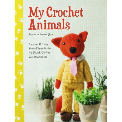 My Crochet Animals by Isabelle Kessedjian (Paperback), Non Fiction Books, New