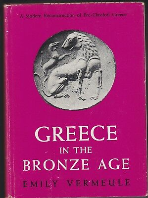 Greece in the Bronze Age, By Emily Vermeule - Hardcover