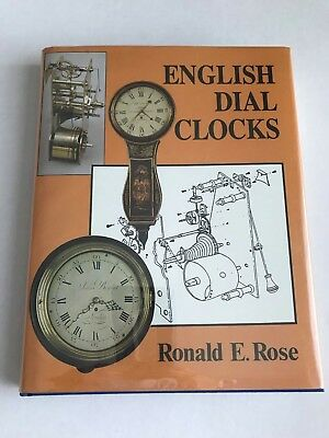 English Dial Clocks by Ronald E. Rose (1988, Hardcover, Revised) ISBN 1851490620