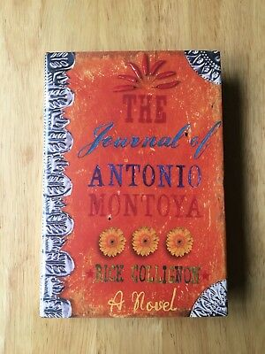 The Journal Of Antonio Montoya - Rick Collignon - First Edition 1997 - 1st Book