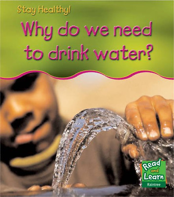 Why do we need to drink water? (Stay Healthy), Royston, Angela, Good Condition B