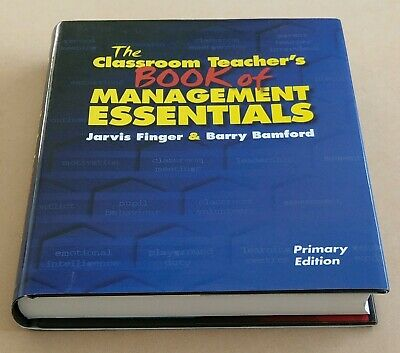 The Classroom Teacher's Book of Management Essentials (Bamford) Primary edition