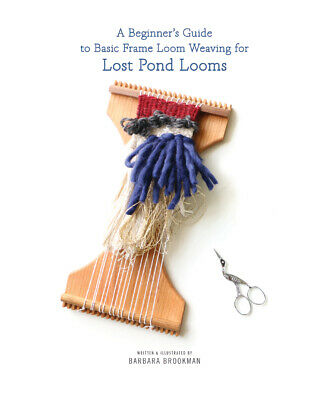 Beginner's Guide to Basic Frame Loom Weaving on Lost Pond Looms