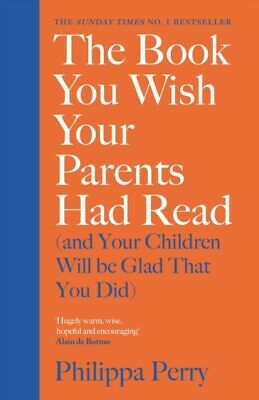 The Book You Wish Your Parents Had Read by Philippa Perry 9780241250990