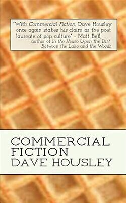 Commercial Fiction by Housley, Dave -Paperback