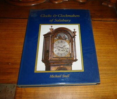 Clocks&Clockmakers Of Salisbury By Michael Snell-Signed Copy