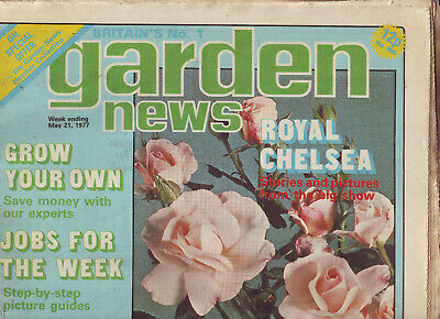 Garden News 21 May 1977 - Royal Chelsea Flower Show Stories & Pics Free P&P Vgc