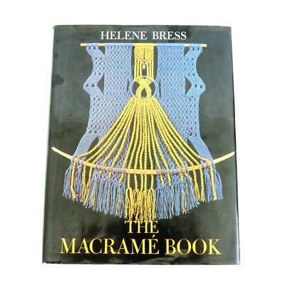Vintage The Macrame Book by Helene Bress 1972 Hardcover Techniques Patterns Knot