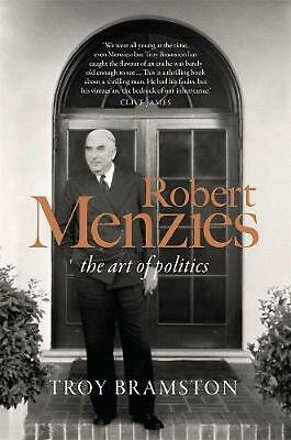 Robert Menzies: the art of politics by Troy Bramston Hardcover Book Free Shippin