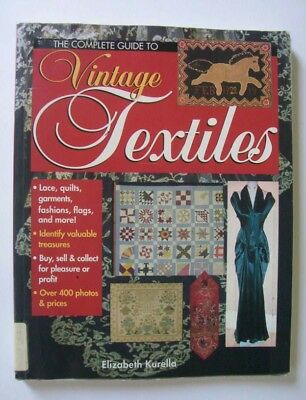 Complete Guide To Vintage Textiles, Lace, Quilts, Garments, Fashions, Flags Etc.