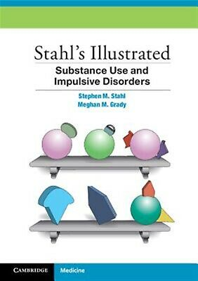 Stahl's Illustrated Substance Use and Impulsive Disorders by Stahl, Stephen M.