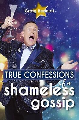 True Confessions of a Shameless Gossip by Craig Bennett Paperback Book Free Ship