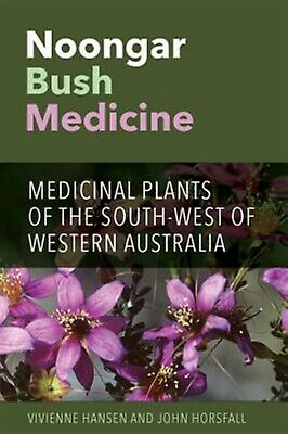 Noongar Bush Medicine Medicinal Plants South-West West by Hansen Vivienne