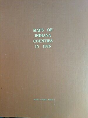 """Large Hard Copy """"Maps of Indiana Counties in 1876"""" Reprint 1968 17.5"""" X 14.25"""""""