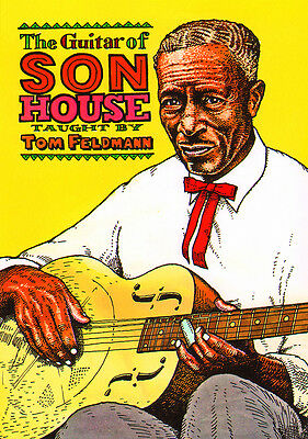 THE Delta Blues GUITAR OF SON HOUSE Video Lessons DVD With Tom Feldmann