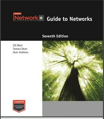 Network+ Guide to Networks, 7th  by Jill West, Tamara D, and Jean Andrews ebook