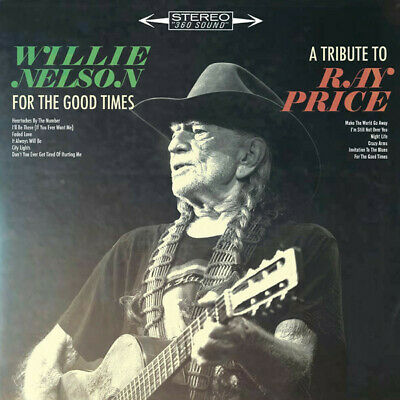 For the Good Times: A Tribute to Ray Price [Slipcase] by Willie Nelson (CD)