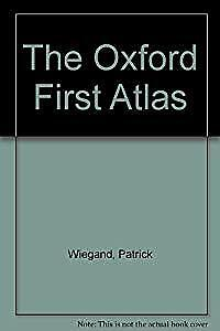 The Oxford First Atlas, Wiegand, Patrick, Used; Good Book