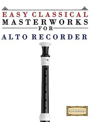 Easy Classical Masterworks for Alto Recorder Music Bach Beet by Masterworks Easy