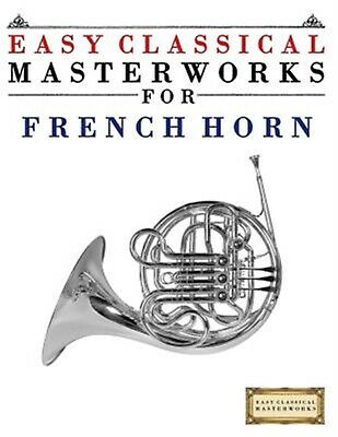 Easy Classical Masterworks for French Horn Music Bach Beetho by Masterworks Easy