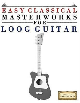 Easy Classical Masterworks for Loog Guitar Music Bach Beetho by Masterworks E C