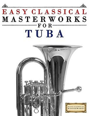 Easy Classical Masterworks for Tuba Music Bach Beethoven Br by Masterworks Easy