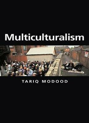Multiculturalism (Themes for the 21st Century Series), Modood, Tariq, Good Condi