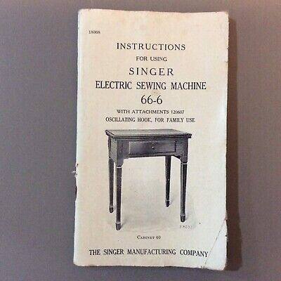 1920's SINGER 66-6 Sewing Machine INSTRUCTION BOOKLET #18368  Cabinet #40