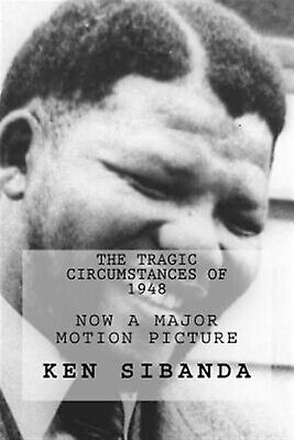 The Tragic Circumstances of 1948 by Sibanda, Ken -Paperback