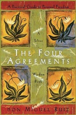 The Four Agreements: A Practical Guide to Personal Freedom (A Toltec Wisdom