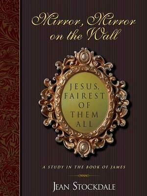 Mirror, Mirror on the Wall. Jesus, Fairest of Them All. by Jean Stockdale (Engli
