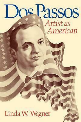 DOS Passos: Artist as American by Linda W. Wagner (English) Paperback Book Free